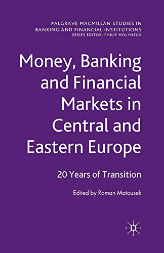 9781349312115: Money, Banking and Financial Markets in Central and Eastern Europe: 20 Years of Transition (Palgrave Macmillan Studies in Banking and Financial Institutions)