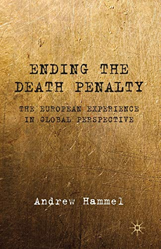 9781349312351: Ending the Death Penalty: The European Experience in Global Perspective