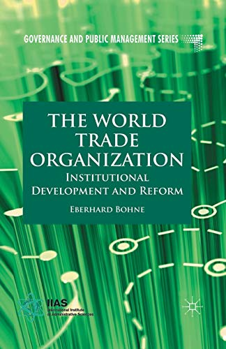 The World Trade Organization. Institutional Development and Reform: E. BOHNE