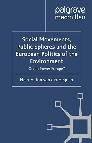9781349314256: Social Movements, Public Spheres and the European Politics of the Environment: Green Power Europe?