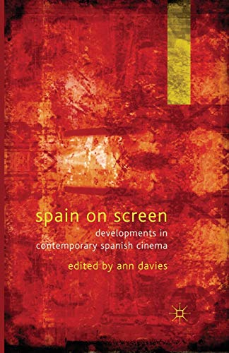 9781349314379: Spain on Screen: Developments in Contemporary Spanish Cinema