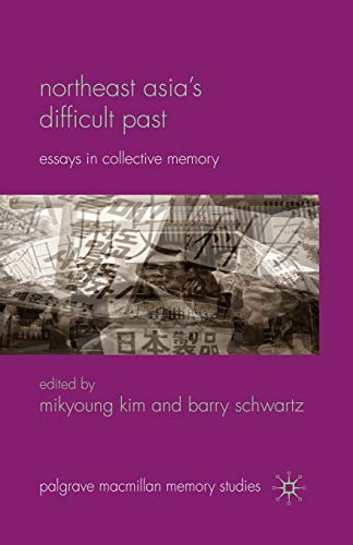 Northeast Asia's Difficult Past. Essays in Collective: M. KIM