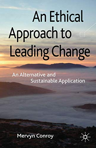 9781349315666: An Ethical Approach to Leading Change: An Alternative and Sustainable Application