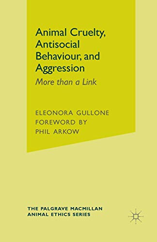 9781349316151: Animal Cruelty, Antisocial Behaviour, and Aggression: More than a Link (The Palgrave Macmillan Animal Ethics Series)
