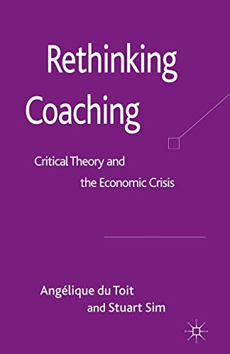 9781349316519: Rethinking Coaching: Critical Theory and the Economic Crisis
