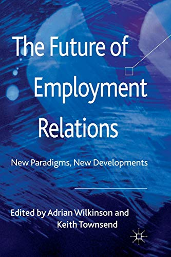 9781349316656: The Future of Employment Relations: New Paradigms, New Developments