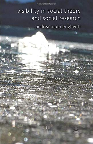 9781349316755: Visibility in Social Theory and Social Research