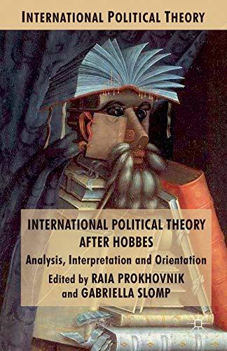 9781349316878: International Political Theory after Hobbes: Analysis, Interpretation and Orientation