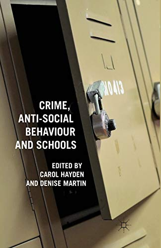 Crime, Anti-Social Behaviour and Schools: Palgrave Macmillan