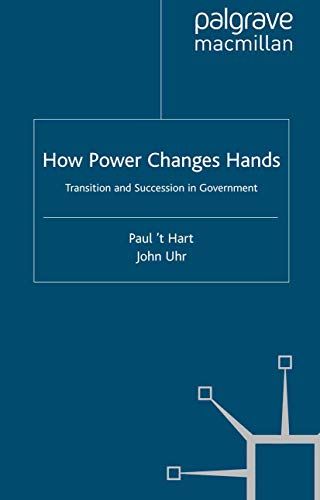 9781349318148: How Power Changes Hands: Transition and Succession in Government (Understanding Governance)