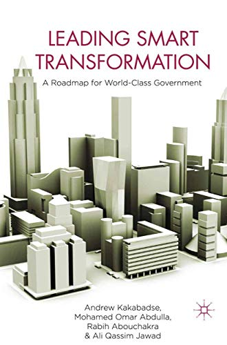 9781349318599: Leading Smart Transformation: A Roadmap for World Class Government