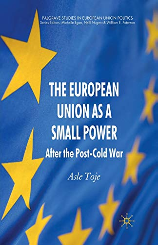 9781349318698: The European Union As a Small Power: After the Post-cold War
