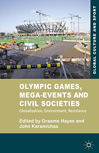 9781349318810: Olympic Games, Mega-Events and Civil Societies: Globalization, Environment, Resistance (Global Culture and Sport Series)