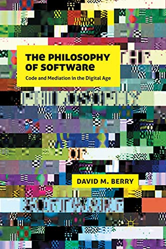 9781349318834: The Philosophy of Software: Code and Mediation in the Digital Age