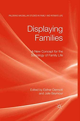 9781349319312: Displaying Families: A New Concept for the Sociology of Family Life (Palgrave Macmillan Studies in Family and Intimate Life)