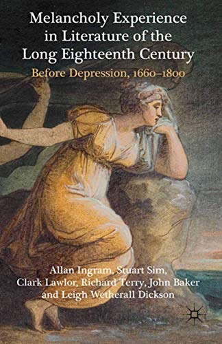 9781349319497: Melancholy Experience in Literature of the Long Eighteenth Century: Before Depression, 1660-1800