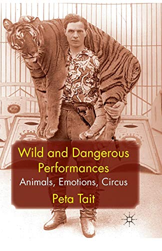 9781349319619: Wild and Dangerous Performances: Animals, Emotions, Circus