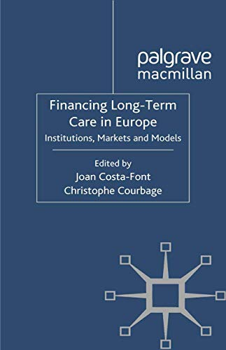 9781349320790: Financing Long-Term Care in Europe: Institutions, Markets and Models