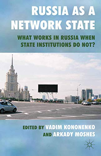9781349320837: Russia as a Network State: What Works in Russia When State Institutions Do Not?