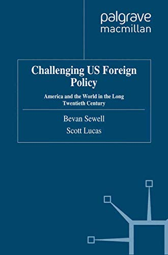 9781349321018: Challenging US Foreign Policy: America and the World in the Long Twentieth Century
