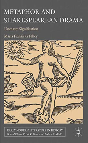 9781349321506: Metaphor and Shakespearean Drama: Unchaste Signification (Early Modern Literature in History)