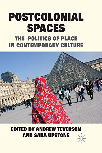 9781349321865: Postcolonial Spaces: The Politics of Place in Contemporary Culture