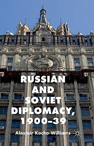 Russian and Soviet Diplomacy, 1900-39 (Paperback): Alastair Kocho-Williams