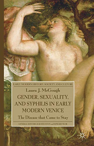 9781349322558: Gender, Sexuality, and Syphilis in Early Modern Venice: The Disease That Came to Stay