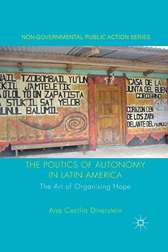 9781349322985: The Politics of Autonomy in Latin America: The Art of Organising Hope