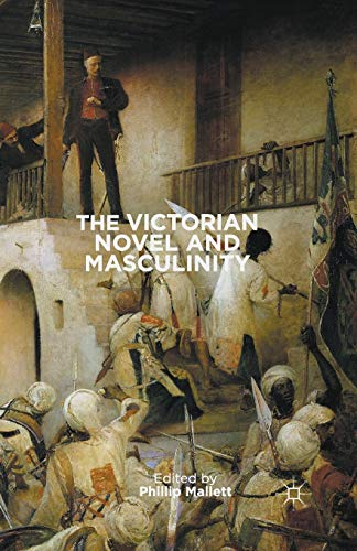 9781349323135: The Victorian Novel and Masculinity