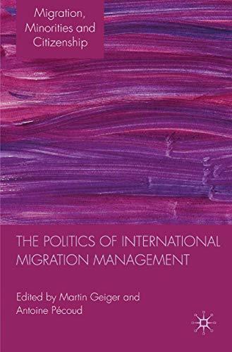 9781349323388: The Politics of International Migration Management (Migration Minorities and Citizenship)