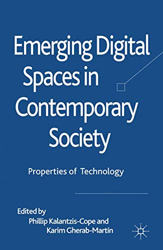 9781349323975: Emerging Digital Spaces in Contemporary Society: Properties of Technology