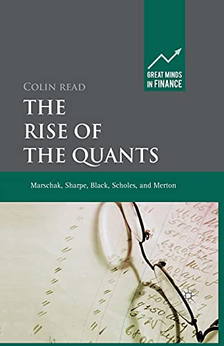 9781349324330: The Rise of the Quants: Marschak, Sharpe, Black, Scholes and Merton (Great Minds in Finance)