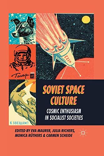 9781349324378: Soviet Space Culture: Cosmic Enthusiasm in Socialist Societies