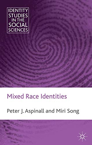 9781349324620: Mixed Race Identities (Identity Studies in the Social Sciences)