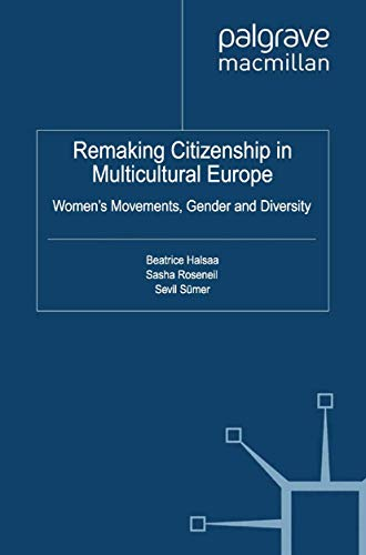 9781349325115: Remaking Citizenship in Multicultural Europe: Women's Movements, Gender and Diversity (Citizenship, Gender and Diversity)
