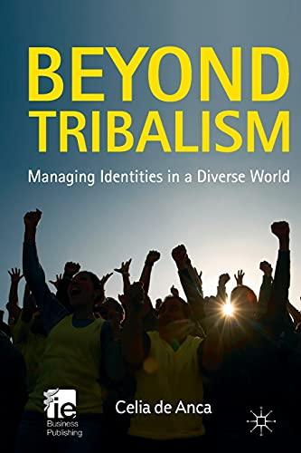 9781349325450: Beyond Tribalism: Managing Identities in a Diverse World