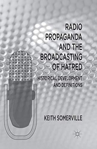 9781349326099: Radio Propaganda and the Broadcasting of Hatred: Historical Development and Definitions
