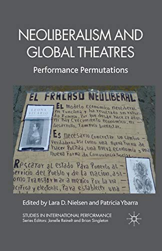 9781349326136: Neoliberalism and Global Theatres: Performance Permutations (Studies in International Performance)