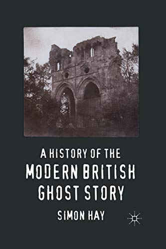 9781349326150: A History of the Modern British Ghost Story