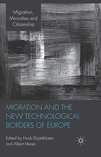 9781349326259: Migration and the New Technological Borders of Europe (Migration Minorities and Citizenship)