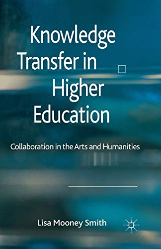 9781349326532: Knowledge Transfer in Higher Education: Collaboration in the Arts and Humanities