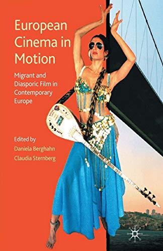 9781349326709: European Cinema in Motion: Migrant and Diasporic Film in Contemporary Europe (Palgrave European Film and Media Studies)