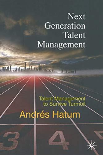 9781349326945: Next Generation Talent Management: Talent Management to Survive Turmoil