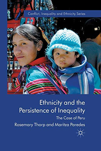 9781349327195: Ethnicity and the Persistence of Inequality: The Case of Peru (Conflict, Inequality and Ethnicity)
