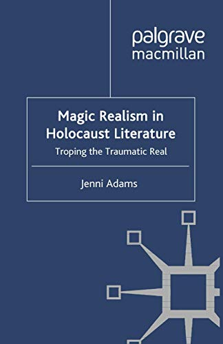 9781349327478: Magic Realism in Holocaust Literature: Troping the Traumatic Real