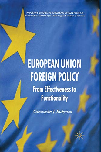 9781349328239: European Union Foreign Policy: From Effectiveness to Functionality (Palgrave Studies in European Union Politics)