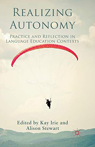 9781349328529: Realizing Autonomy: Practice and Reflection in Language Education Contexts