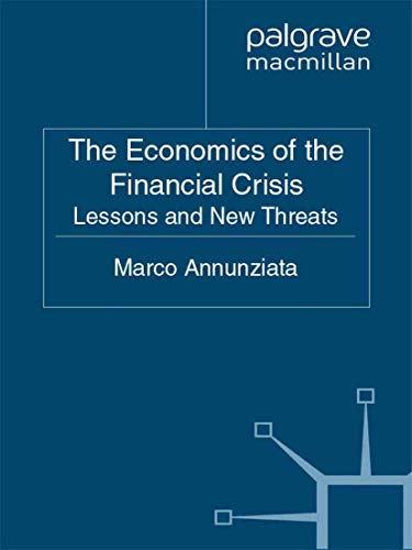 9781349328628: The Economics of the Financial Crisis: Lessons and New Threats (Finance and Capital Markets Series)