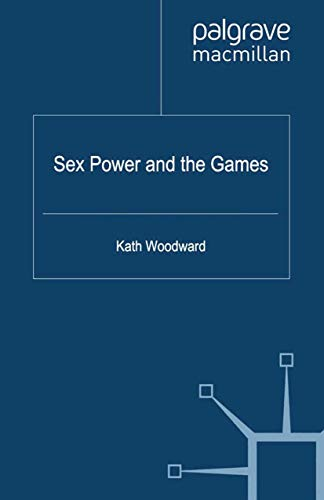 9781349328789: Sex, Power and the Games (Genders and Sexualities in the Social Sciences)